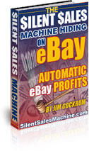Ebay Silent Sales Machine  How to make lots of cash on eBay